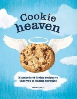 Cookie Heaven: Hundreds of Divine Recipes to Take You to Baking Paradise