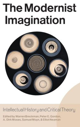 Modernist Imagination: Intellectual History and Critical Theory