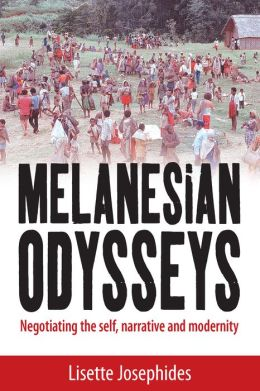 Melanesian Odysseys: Negotiating the Self, Narrative and Modernity