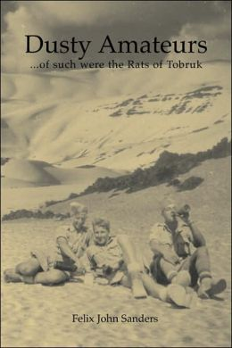 Dusty Amateurs: Of such were the Rats of Tobruk
