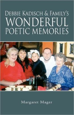 Debbie Kadisch & Family's Wonderful Poetic Memories