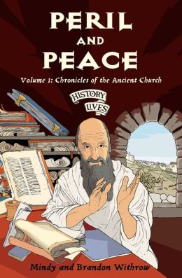 Peril and Peace: Volume 1: Chronicles of the Ancient Church