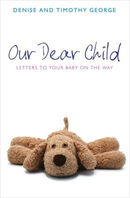 Our Dear Child: Letters to the baby on the way