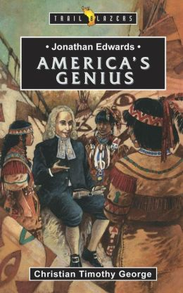 Jonathan Edwards: America's Genius