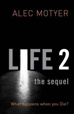 Life 2: The Sequel: What happens when you die