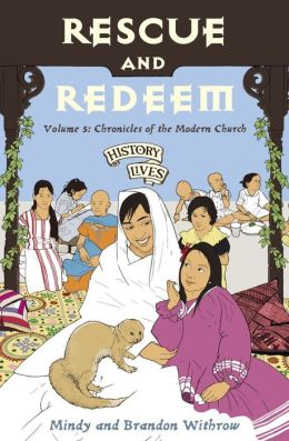 Rescue and Redeem: Volume 5: Chronicles of the Modern Church 1860 AD - Tomorrow