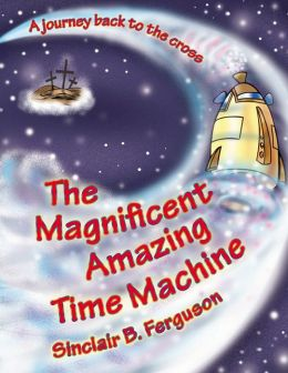 The Magnificent Amazing Time Machine: A Journey Back to the Cross