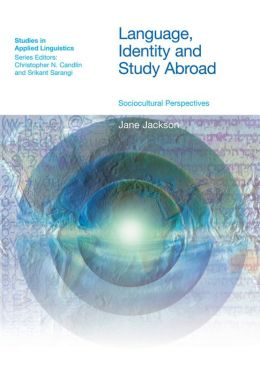 Language, Identity and Study Abroad: Sociocultural Perspectives