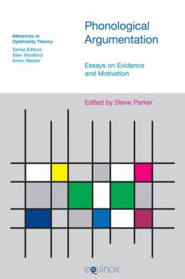 Phonological Argumentation: Essays on Evidence and Motivation