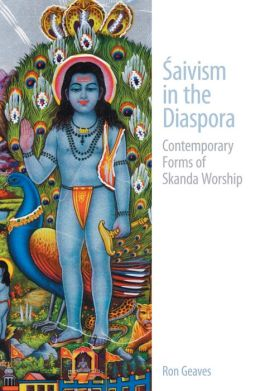 Saivism in the Diaspora: Contemporary Forms of Skanda Worship