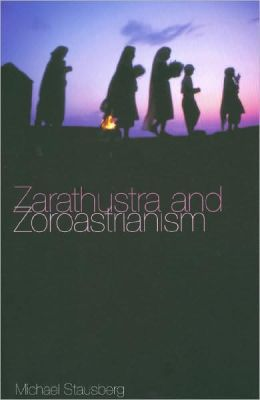 Zarathustra and Zoroastrianism: A Short Introduction