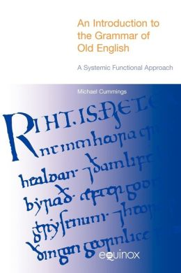 An Introduction to the Grammar of Old English: A Systemic Functional Approach