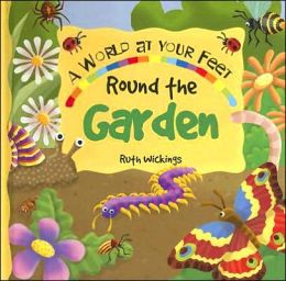 Round the Garden: A World at Your Feet