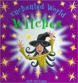 Witches: An Enchanted World Book