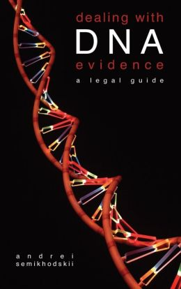Dealing with Dna Evidence: A Legal Guide