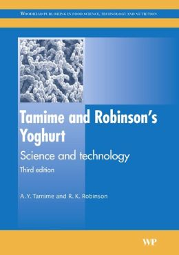 Tamime and Robinson's Yoghurt: Science and technology