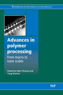 Advances in Polymer Processing: From Macro- to Nano-Scales
