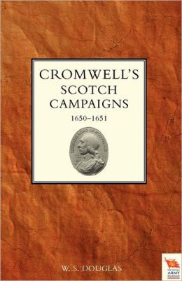 Cromwell's Scotch Campaigns, 1650-51