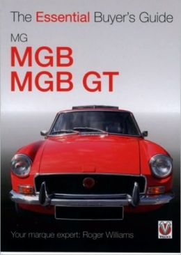 The Essential Buyer's Guide: MG MGB & MGB GT