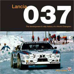 Lancia 037: The development & rally history of a World Champion