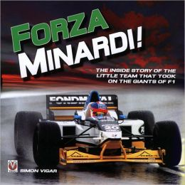 Forza Minardi!: The Inside Story of the Little Team Which Took on the Giants of F1