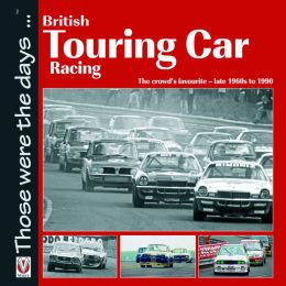 British Touring Car Racing: The crowd's favourite - late 1960s to 1990