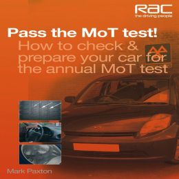 Pass the MoT Test!: How to Check & Prepare Your Car for the Annual MoT Test