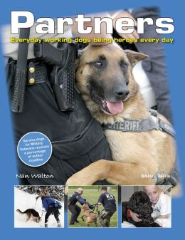 Partners: Everyday working dogs being heroes every day