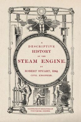 A Descriptive History of the Steam Engine