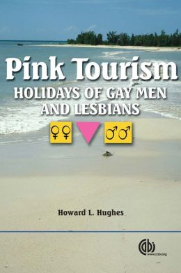 Pink Tourism: Holidays of Gay Men and Lesbians