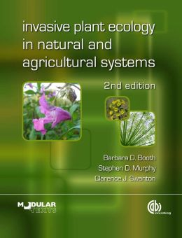 Invasive Plant Ecology in Natural and Agricultural Systems
