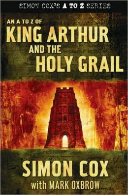 A to Z of King Arthur and the Holy Grail