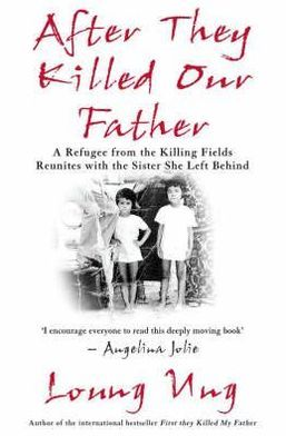After They Killed Our Father : A Daughter from the Killing Fields Reunites with the Sister She Left Behind