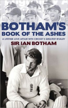 Botham's Book of the Ashes: A Lifetime Love Affair with Cricket's Greatest Rivalry
