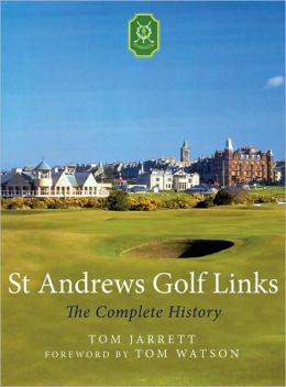 St Andrews Golf Links: The Complete History