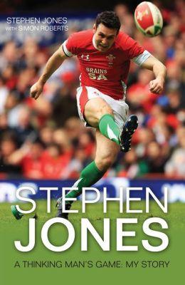 Stephen Jones: A Thinking Man's Game: My Story