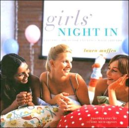 Girls' Night in: Fabulous Ideas for Evenings with Friends
