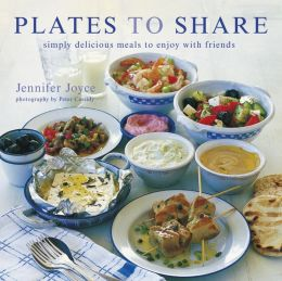 Plates to Share: Simple Delicious Meals to Enjoy with Friends