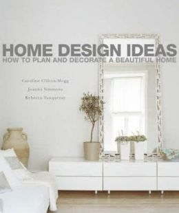 Home Design Ideas: How to Plan and Decorate Beautiful Home