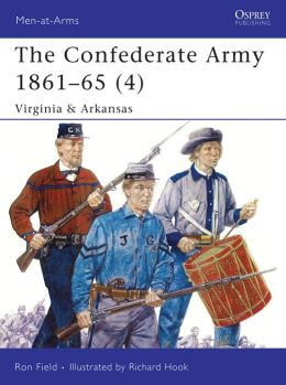 Confederate Army 1861-65: Virginia & Arkansas