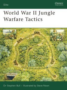World War II Jungle Warfare Tactics