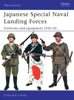 Japanese Special Naval Landing Forces: Uniforms and Equipment 1937-45