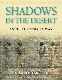 Shadows in the Desert: Ancient Persia at War