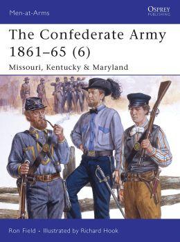 The Confederate Army 1861-65 (6) Missouri, Kentucky & Maryland