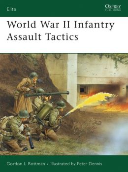 World War II Infantry Assault Tactics