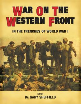 War on the Western Front: In the Trenches of World War I