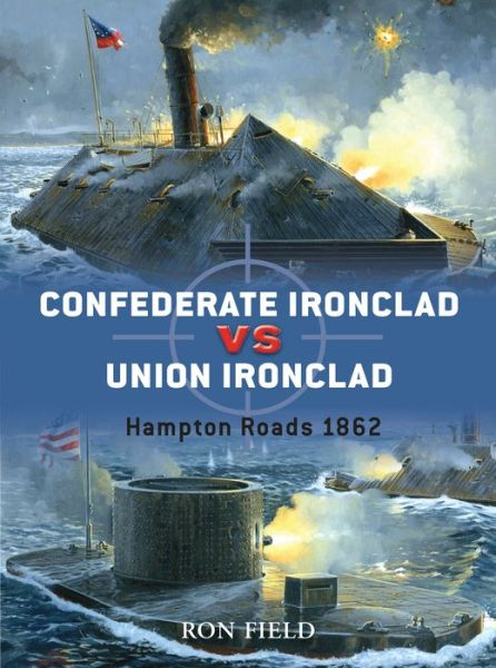 Download ebooks from google books free Confederate Ironclad vs Union Ironclad: Hampton Roads 1862 9781846032325 (English Edition) iBook FB2 by Ron Field