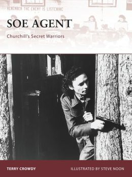 SOE Agent: Churchill's Secret Warriors