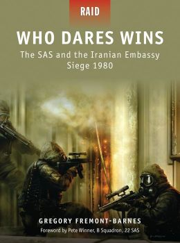 Who Dares Wins - The SAS and the Iranian Embassy