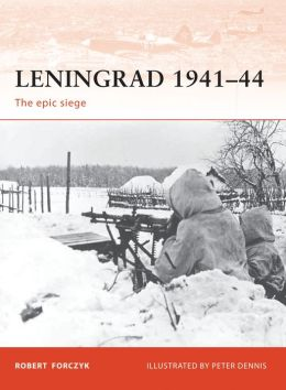 Leningrad 1941-44: The epic siege